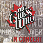In Concert by The Guess Who
