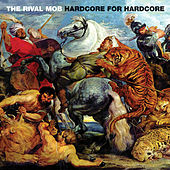 Hardcore for Hardcore by The Rival Mob