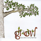 Grow by Aaron Kamm and the One Drops