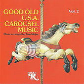 Good Old U.S.A. Wurlitzer Carousel Music Vol. 2 by 1920's Wurlitzer Carousel Organ
