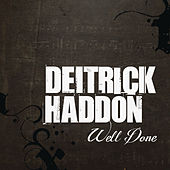 Well Done by Deitrick Haddon
