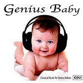 Genius Baby by Classical Music For Genius Babies