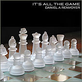 It's All The Game by Daniel A Renvoyer