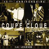 40 leme Ainniversaire le Roi Coupe Cloue by Coupe Cloue
