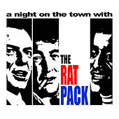 A Night On The Town With The Rat Pack by Various Artists