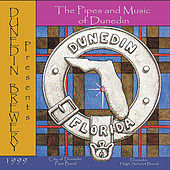 The Pipes & Music of Dunedin by City of Dunedin Pipe Band