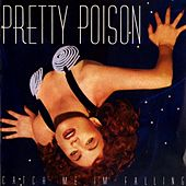 Catch Me I'm Falling by Pretty Poison
