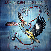 Here We Rest by Jason Isbell