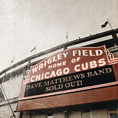 Live At Wrigley Field by Dave Matthews Band
