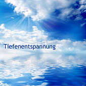 Tiefenentspannung by Entspannungsmusik Akademie