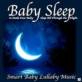 Baby Sleep by Smart Baby Lullaby Music