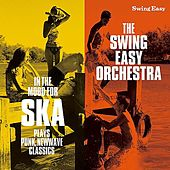 In The Mood For Ska Plays Punk,Newwave Classics by The Swing Easy Orchestra