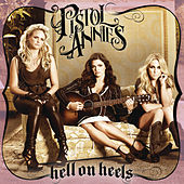 Hell On Heels by Pistol Annies