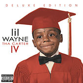 Tha Carter IV (Deluxe Edition) by Lil Wayne