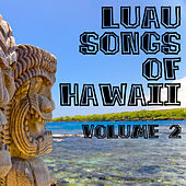 Luau Songs Of Hawaii Volume 2 by Various Artists