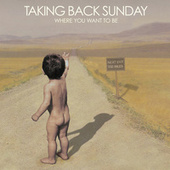Where You Want to Be by Taking Back Sunday