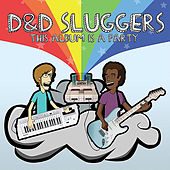 This Album is a Party by D&D Sluggers