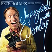 Impregnated With Wonder by Pete Holmes