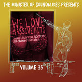 We Love Massive Hits Vol. 35 - 50 Classic Covers (Deluxe Edition) by The Minister of  Soundalikes