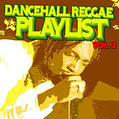 Dancehall Reggae Playlist by Various Artists