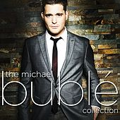 The Michael Bublé Collection by Michael Bublé