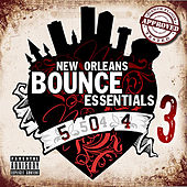 New Orleans Bounce Essentials, Vol. 3 by Various Artists