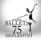 The Great Ballets: 75 Highlights by Various Artists