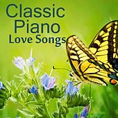 Classic Piano - Classic Piano Love Songs - Classic Piano Instrumental Music by Classic Piano