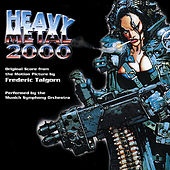 Heavy Metal 2000 (Original Score From The Motion Picture) by Frederic Talgorn