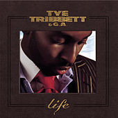 Life by Tye Tribbett & G.A.