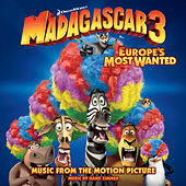 Madagascar 3: Europe's Most Wanted (Music From The Motion Picture) by Various Artists