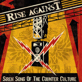 Siren Song Of The Counter-Culture by Rise Against