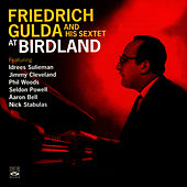 Friedrich Gulda and His Sextet at Birdland by Friedrich Gulda