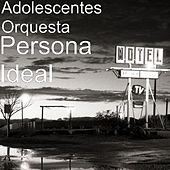 Persona Ideal by Adolescentes Orquesta