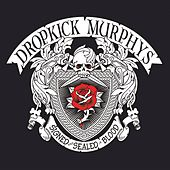 SIGNED and SEALED in BLOOD by Dropkick Murphys