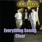 Everything Seems Clear by Classic
