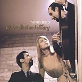 The Very Best of Peter, Paul and Mary by Various Artists