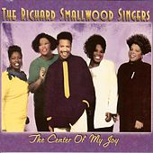The Center Of My Joy by The Richard Smallwood Singers