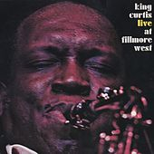 Live At The Fillmore West by King Curtis
