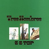 Tres Hombres by ZZ Top