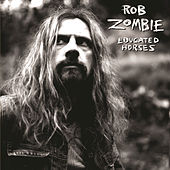 Educated Horses by Rob Zombie