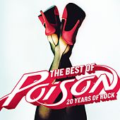 The Best Of- 20 Years Of Rock by Poison
