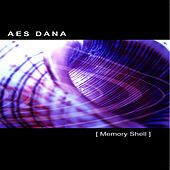 Memory Shell by Aes Dana
