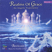 Realms Of Grace: Music For Healthy Living by Aeoliah