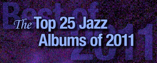 The Top 25 Jazz Records of 2011