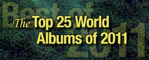 The Top 25 World Music Albums of 2011
