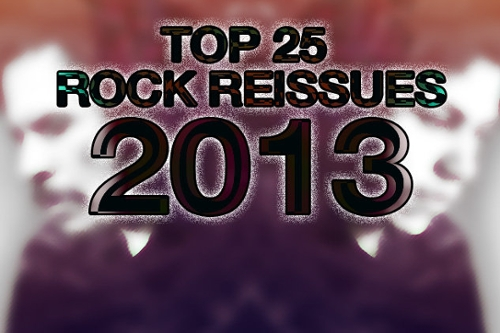 Top 25 Rock Reissues of 2013