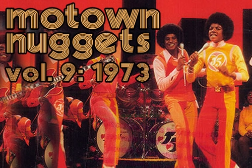 Motown Nuggets, Vol. 9: 1973