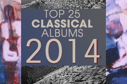 Top 25 Classical Albums of 2014