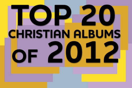 Top 25 Christian Albums of 2012